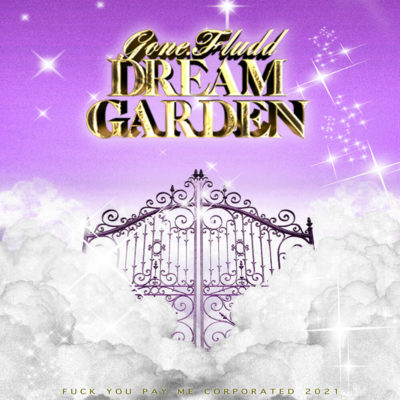 DREAM GARDEN - GONE.Fludd