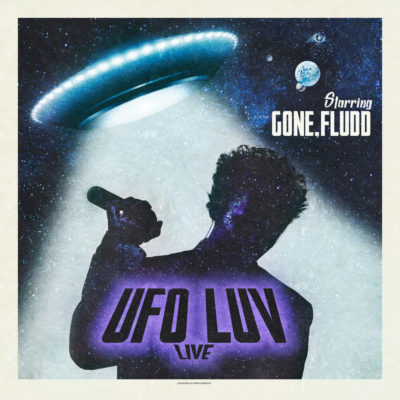 UFO LUV (Live version) - GONE.Fludd